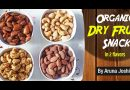 Organic Dry Fruit Snacks in two flavors  | Organic Kitchen by Aruna Joshi