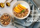 Food to Live Vlog #5 – Organic Vegan Granola
