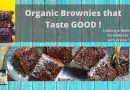 How to make Organic , Moist , Delicious Chocolate Brownies . EASY !